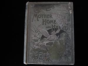 Mother, Home and Heaven: Golden Links in the Chain That Connects: Newman, J. P. Mrs.