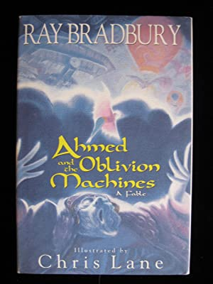 Ahmed and the Oblivion MacHines: Bradbury, Ray