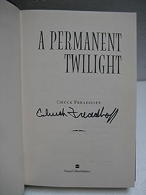 A PERMANENT TWILIGHT: Freadhoff, Chuck