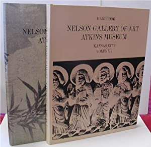 Handbook of the Collections in the Nelson Gallery of Arts and Atkins Museum, 2 Volume Set