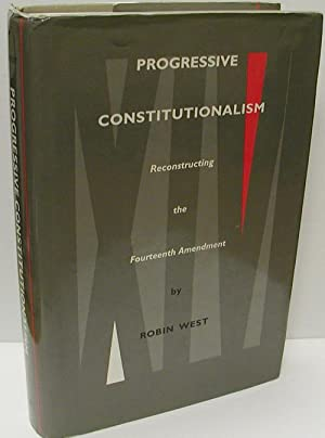 Progressive Constitutionalism: Reconstructing the Fourteenth Amendment