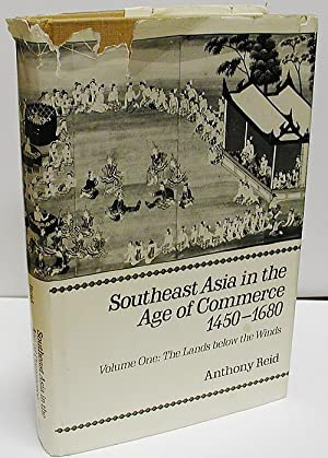 Southeast Asia in the Age of Commerce, 1450-1680: Volume 1: The Lands below the Winds