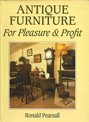 Antique Furniture For Pleasure & Profit