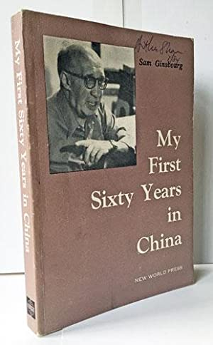 My First Sixty Years in China