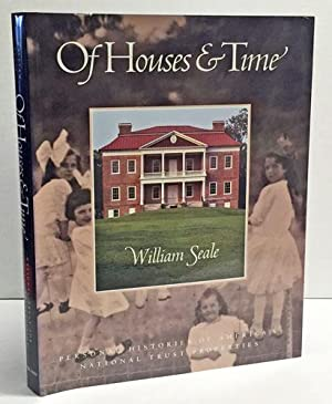 Of Houses and Time: Personal Histories of America's National Trust Properties