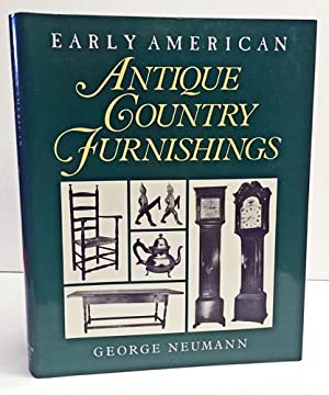 Early American Antique Country Furnishings: Northeastern America, 1650-1800