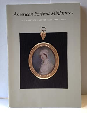 American Portrait Miniatures: The Worcester Art Museum Collection