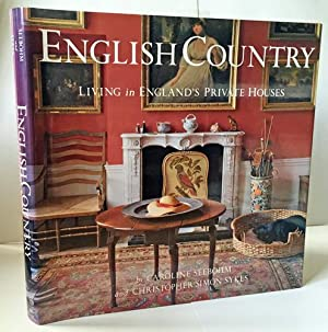 English Country: Living in England's Private Houses