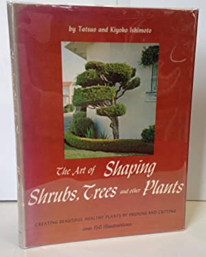 The Art of Shaping Shrubs, Trees and Other Plants