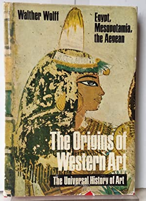 The Origins of Western Art: Egypt, Mesopotamia, The Aegean