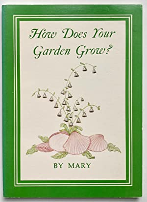 How Does Your Garden Grow: Jackson, Mary Hilliard