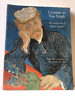 Cezanne to Van Gogh: the collection of Doctor Gachet
