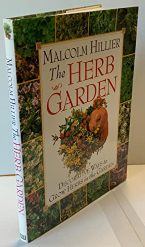 The Herb Garden: Decorative Ways to Grow Herbs in the Garden