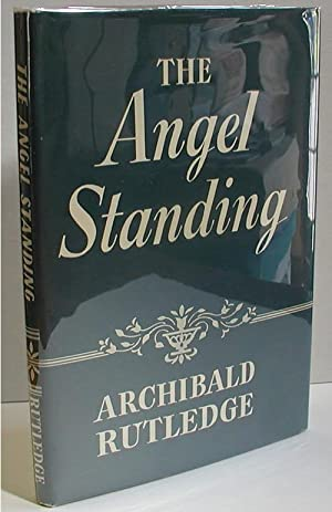 The Angel Standing; or, Faith Alone Gives: Rutledge, Archibald