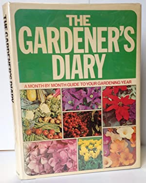 The Gardener's Diary; A Month by Month Guide to Your Gardening Year