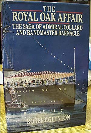The Royal Oak Affair: The Saga of Admiral Collard and Bandmaster Barnacle