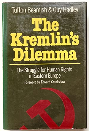 The Kremlin's Dilemma: The Struggle for Human Rights in Eastern Europe