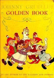Johnny Gruelle's Golden Book: Gruelle, Johnny
