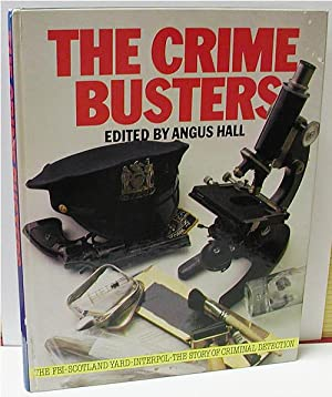 The Crime Busters: The FBI, Scotland Yard, Interpol - the Story of Criminal Detection
