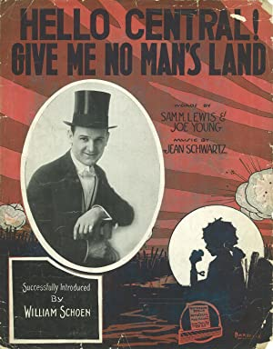 Hello Central! Give Me No Man's Land: Sam M. Lewis