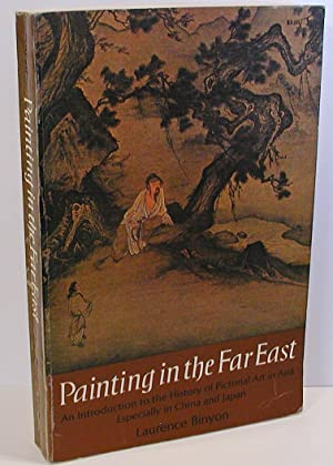 Painting in the Far East: An Introduction to the History of Pictorial Art in Asia?