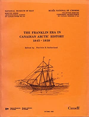 THE FRANKLIN ERA IN CANADIAN ARCTIC HISTORY 1845-1859.: Sutherland, Patricia, ed.