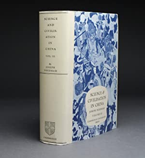 SCIENCE AND CIVILISATION IN CHINA. Volume 3.: Joseph Needham.