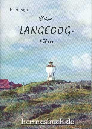Kleiner Langeoog-Führer.,: Runge, F.: