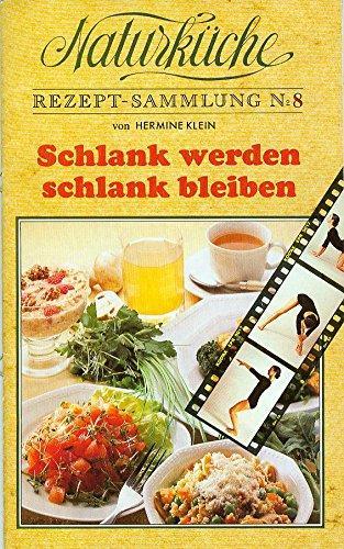 Naturküche. Rezept-Sammlung - No. 1 - 21: Hermine, Klein: