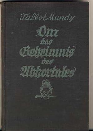 Om, das Geheimnis des Abhortales.,: Mundy, Talbot: