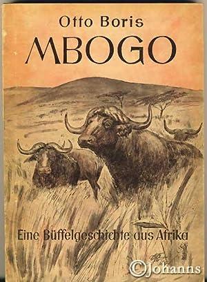 Mbogo., Eine Büffelgeschichte aus Afrika.: Boris, Otto: