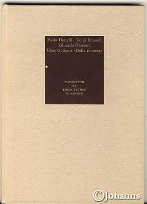 Ferdinando Galiani nach 250 Jahren., Vademecum zu einem frühen Klassiker der ökonomischen...