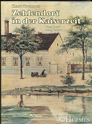 Zehlendorf in der Kaiserzeit., Vom Dorf zum: Trumpa, Kurt: