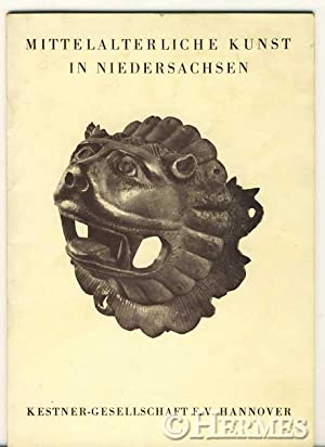 Mittelalterliche Kunst in Niedersachsen.,: Kestner-Gesellschaft e.V. (Hg):