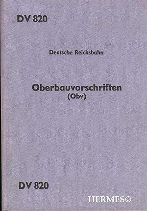 Oberbauvorschriften., (Obv) , DV 820 , gültig ab 1. Sept. 1977.: Ministerium f�r Verkehrswesen...
