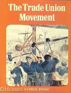 The Trade Union Movement.,: Rooke, Patrick: