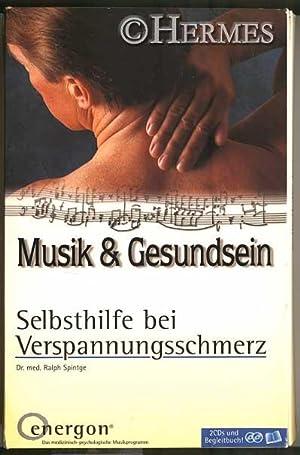 Musik und Gesundsein., Selbsthilfe bei Verspannungsschmerz.: Spintge, Dr. med. Ralph: