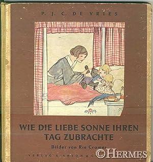 Wie die liebe Sonne ihren Tag zubrachte., Autor. dt. Ausg., 2. Aufl., 10. - 16. Tsd.: Vries, P. J. ...