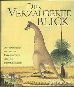 Der verzauberte Blick., Das Naturbild berühmter Expeditionen aus drei Jahrhunderten.: Rice, ...