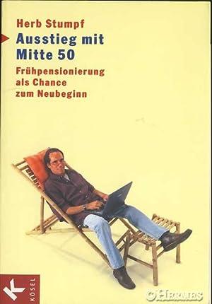 Ausstieg mit Mitte 50., Frühpensionierung als Chance zum Neubeginn.: Stumpf, Herb: