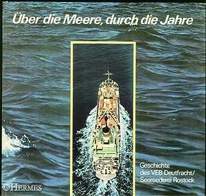 Über die Meere, durch die Jahre., Vom Werden und Wachsen unserer Handelsflotte.: Köppen, Peter...