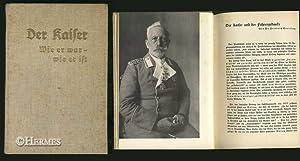 Der Kaiser., Wie er war - wie er ist.: Everling, Dr. Friedrich und Dr. Adolf G�nther: