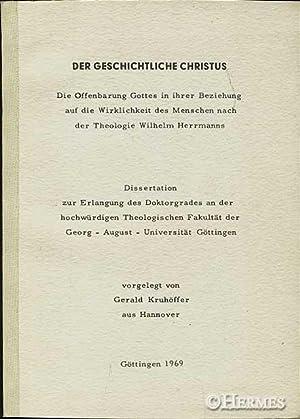 Der geschichtliche Christus., Die Offenbarung Gottes in ihrer Beziehung auf die Wirklichkeit des ...