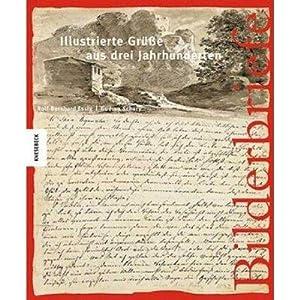 Bilderbriefe., Illustrierte Grüße aus drei Jahrhunderten.: Essig, Rolf-Bernhard und ...