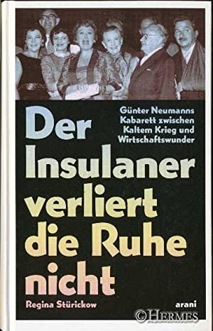 Der Insulaner verliert die Ruhe nicht., Günter Neumann und sein Kabarett zwischen kaltem Krieg...