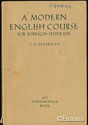 A Modern English Course For Foreign Students., An Intermediate Book. Illustrations by P.J. Walford.