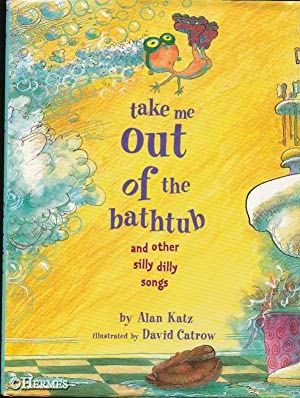 Take Me Out of the Bathtub., And Other Silly Dilly Songs.