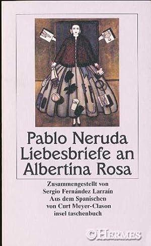 Liebesbriefe an Albertina Rosa.,: Neruda, Pablo, Albertina