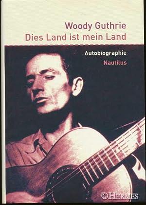 Dies Land ist mein Land., Autobiographie.: Guthrie, Woody: