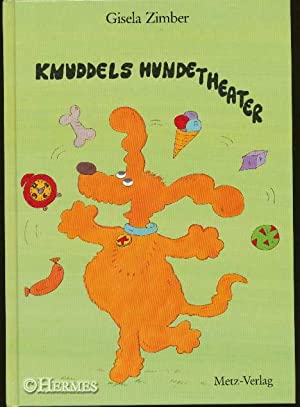 Knuddels Hundetheater.,: Zimber, Gisela: